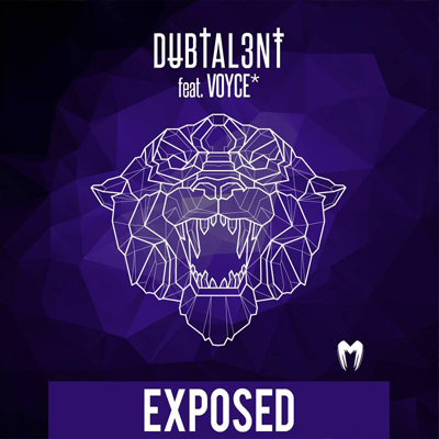 Exposed (Dubtal3nt featuring Voyce) 2015 (single)